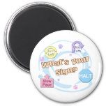 What's your Sign Rally Obedience 2 Inch Round Magnet