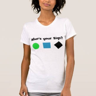 What's Your Sign? Shirts