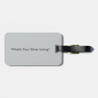 What's Your Silver Lining Luggage Tag