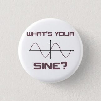 What's Your Sine Nerdy Pick Up Line 1 Inch Round Button