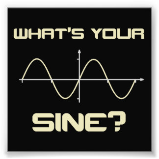 What's Your Sine Nerdy Pick Up Line Photograph