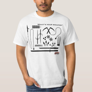 Whats your weapon? t shirt