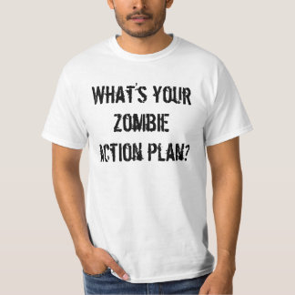What's your zombie action plan? T-Shirt