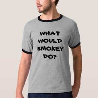 WHATWOULDSMOKEYDO? T-Shirt