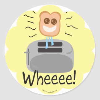 Wheeee! happy Toast! Classic Round Sticker