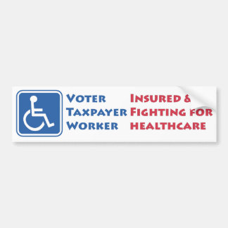 Wheelchair User: Insured & Fighting for Healthcare Bumper Sticker