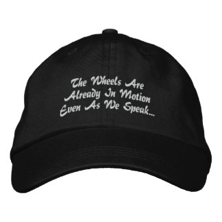 Wheels In Motion... Black Hat & White Letters Embroidered Baseball Cap