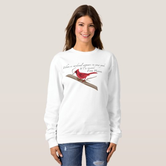When a cardinal appears in your yard.... sweatshirt