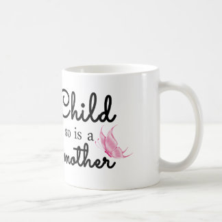 When a child.... coffee mugs
