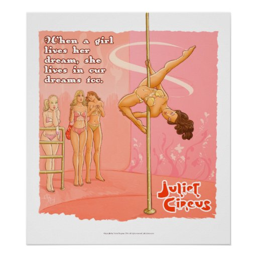 When a girl pole dance Juliet circus Poster
