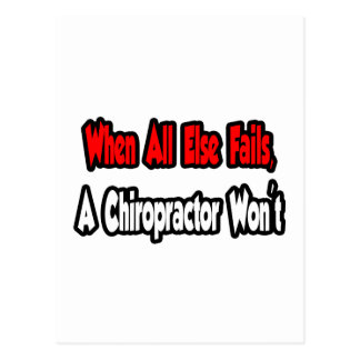 When All Else Fails, A Chiropractor Won't Postcard