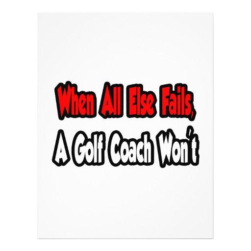 When All Else Fails, A Golf Coach Won't Custom Flyer