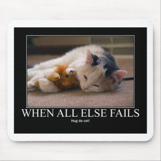 When All Else Fails - Hug Da Cat Artwork Mouse Pad