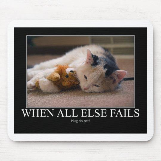 When All Else Fails - Hug Da Cat Artwork Mouse Pad