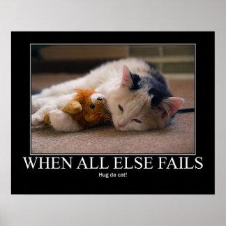When All Else Fails - Hug Da Cat Artwork Poster