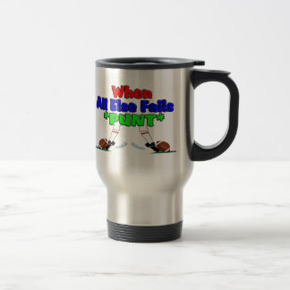 When All Else Fails *PUNT* Coffee Mugs