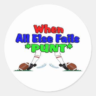 When All Else Fails *PUNT* Round Sticker