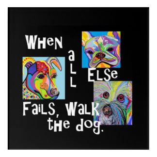 When All Else Fails, Walk the Dog Acrylic Print