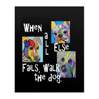 When All Else Fails, Walk the Dog Acrylic Wall Art