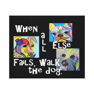 When All Else Fails, Walk the Dog Canvas Print