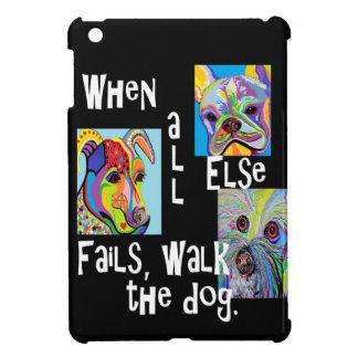 When All Else Fails, Walk the Dog Cover For The iPad Mini