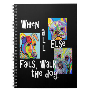 When All Else Fails, Walk the Dog Notebooks