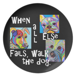 When All Else Fails, Walk the Dog Plate