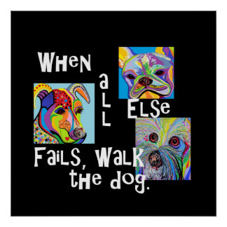 When All Else Fails, Walk the Dog Poster