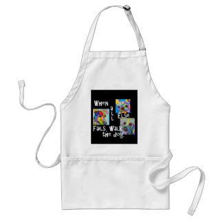 When All Else Fails, Walk the Dog Standard Apron