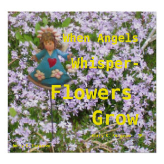 WHEN ANGELS WHISPER FLOWERS GROW POSTER