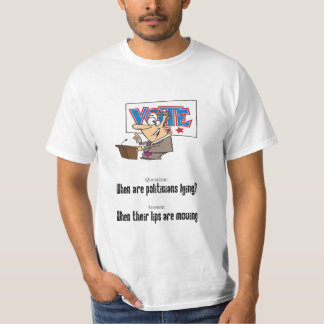 When are politicians lying? T-Shirt