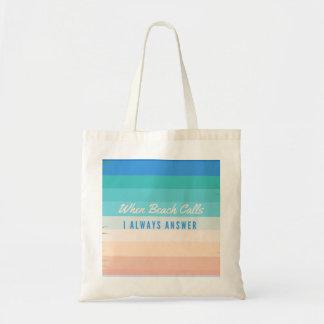 When Beach Calls I Always Answer - Tote Bag