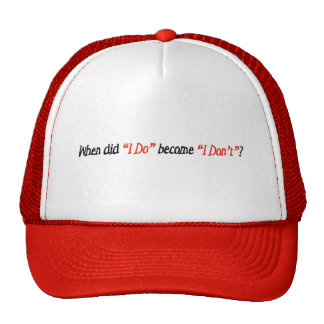 When Did I Do... Trucker Hat
