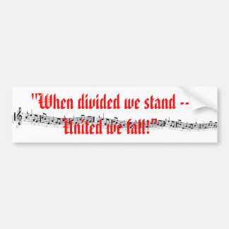 """When divided we stand -- United we fall"" Bumper Sticker"