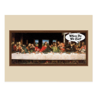 When Do We Eat? - Funny Last Supper Holiday Dinner Postcard
