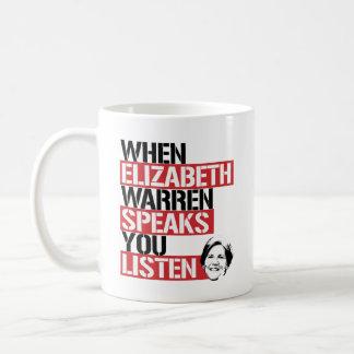 When Elizabeth Warren Speaks, You Listen --  Coffee Mug