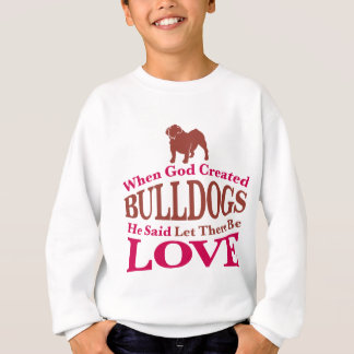 When God Created Bulldogs Sweatshirt