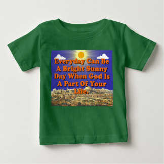 When God Is A Part Of Your Life, Life Is Better! Baby T-Shirt
