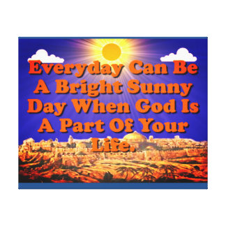 When God Is A Part Of Your Life, Life Is Better! Canvas Print