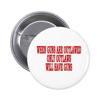 when guns outlaw 2 inch round button