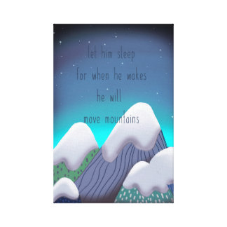 When he wakes he will move mountains canvas print