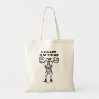 When I am Weak then I am Strong Tote Bag