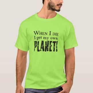 When I die ... T-Shirt