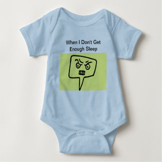 When I Don't Get Enough Sleep Baby Body Suit Baby Bodysuit