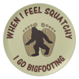 When I Feel Squatchy, I Go Bigfooting Plate