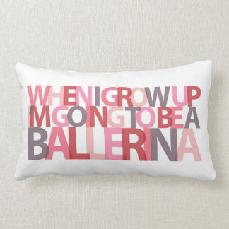 When I Grow Up...BALLERINA pillow