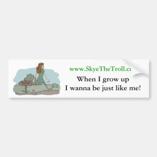 When I grow up Bumper Sticker