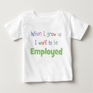 When I Grow Up Employed Tees