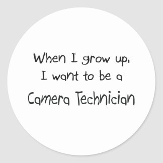 When I grow up I want to be a Camera Technician Sticker