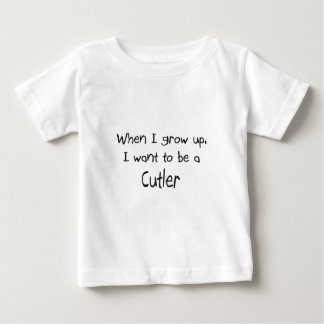 When I grow up I want to be a Cutler Baby T-Shirt
